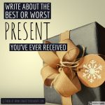 Writing ideas: the best present ever
