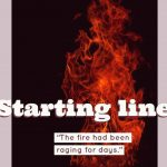 """Writing ideas: """"the fire had been raging…"""""""
